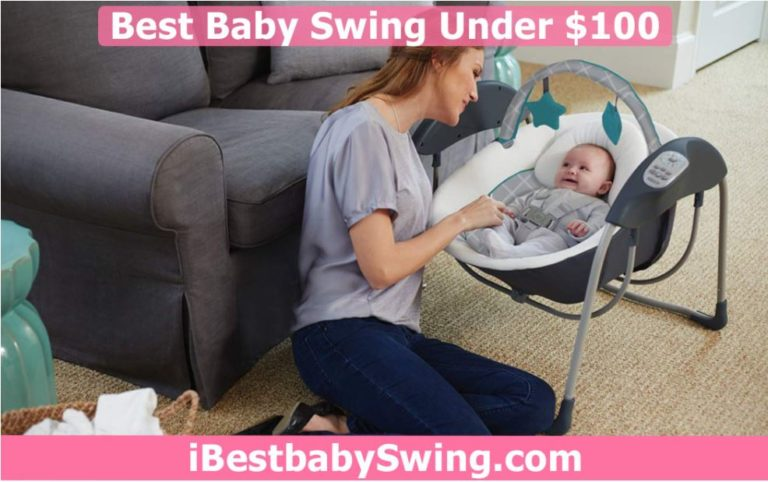 6 Best Baby Swings under $100 – Expert Reviews & Buyer Guide