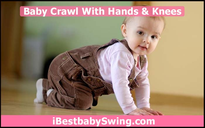 when do babies crawl with hands and knees