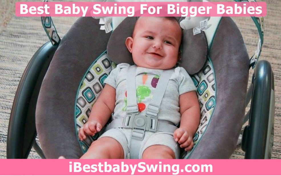 best baby swing for bigger babies