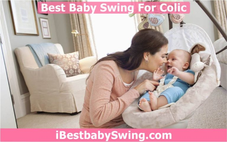 10 Best Baby Swings For Colic 2021 – Expert Reviews & Buyer Guide