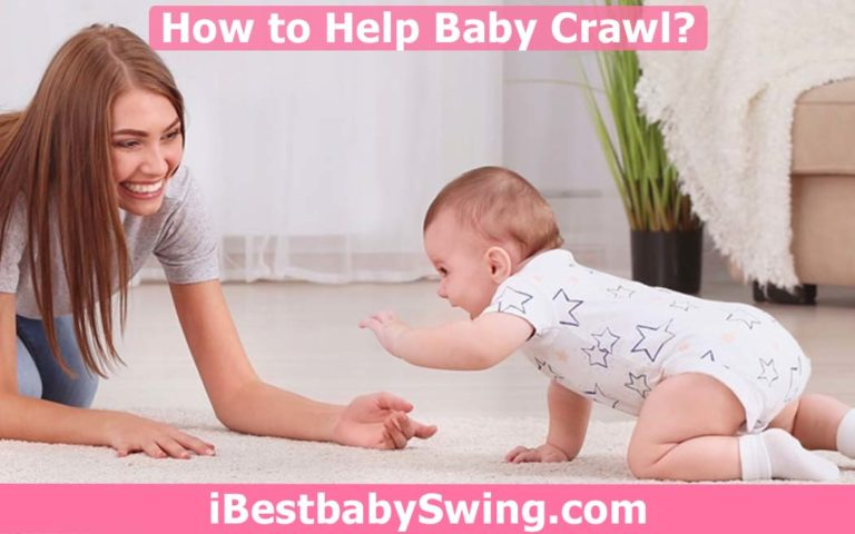 How to Help Baby Crawl? Parents Guide by Baby Experts