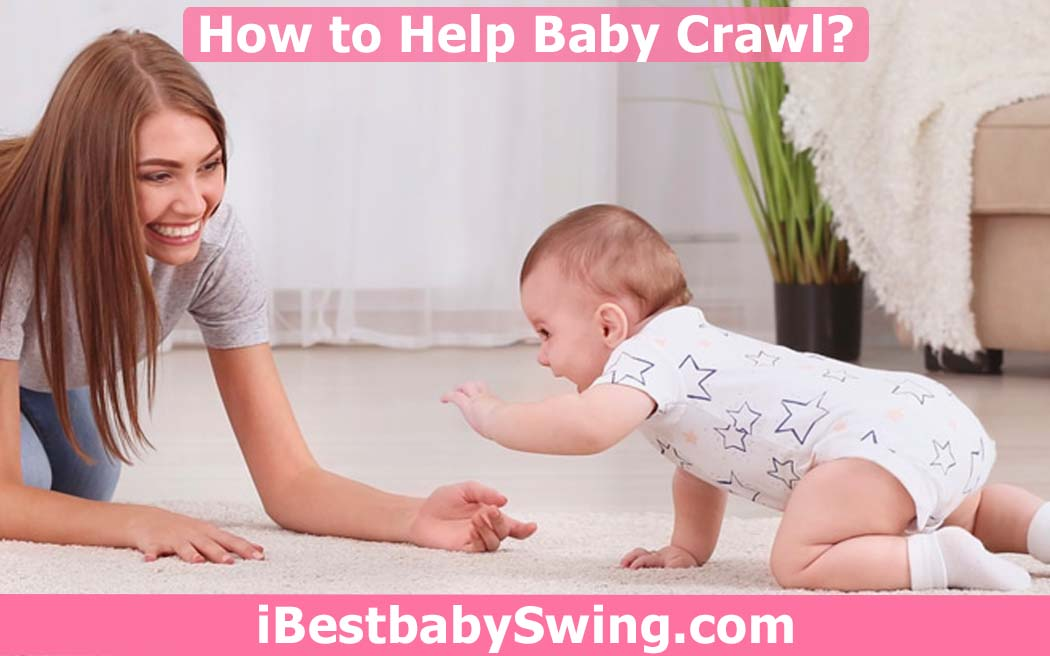 how to help baby crawl by ibestbabyswing.com