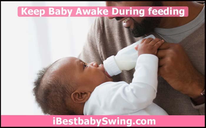 keep baby awake during feeding