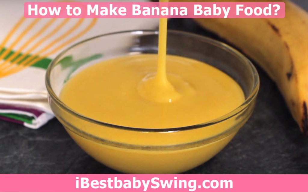 how to make banana baby food by ibestbabyswing.com