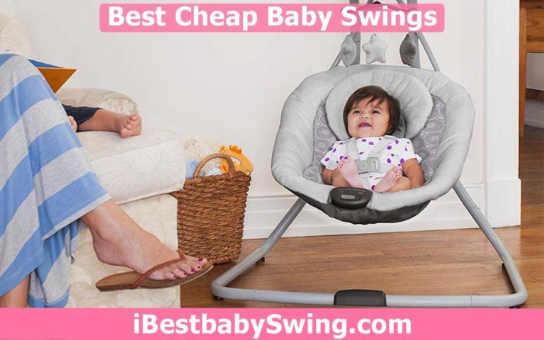 8 Best Cheap Baby Swings 2021 – Expert Reviews & Buyers Guide