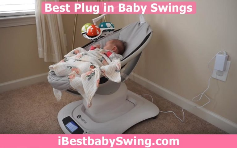 10 Best Plug-in Baby Swings 2021 – Expert Reviews & Buyers Guide