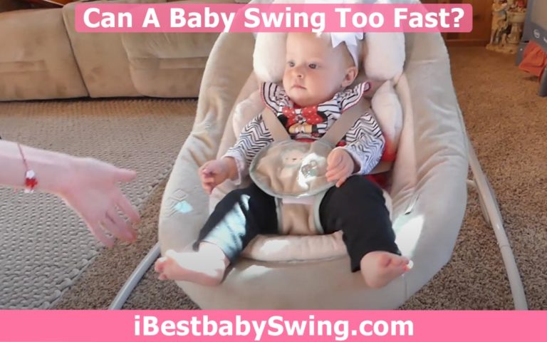 Can A Baby Swing Too Fast? Read Expert Opinion