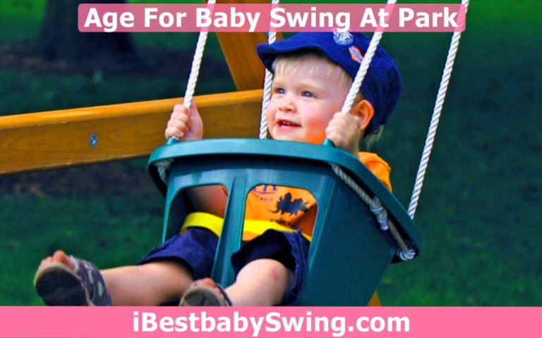 What Should be The Age For Baby Swing At Park? Guide For Parents