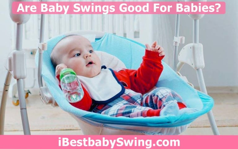 Are Baby Swings Good For Babies? Read Expert Opinion