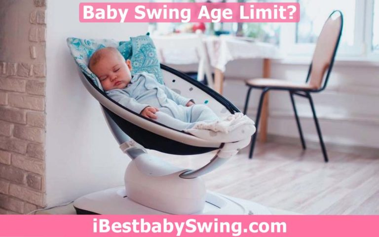What is The Baby Swing Age Limit? Explained By IbestBabySwing