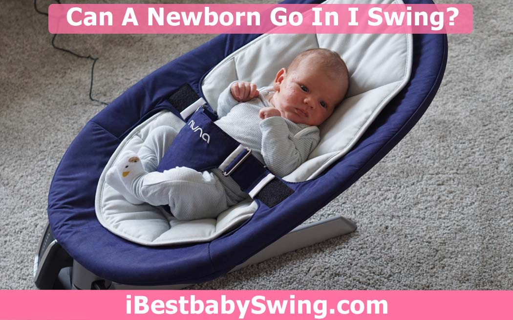 Can a newborn go in a swing by ibestbabyswing