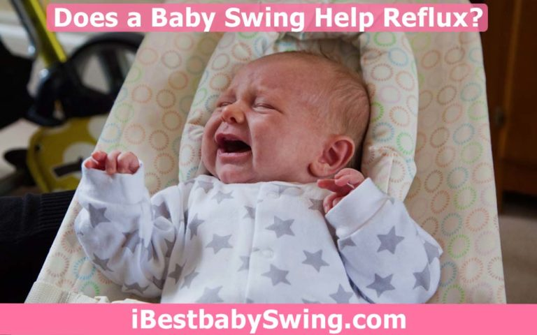 Does a Baby Swing Help Reflux? Read Causes & Solution