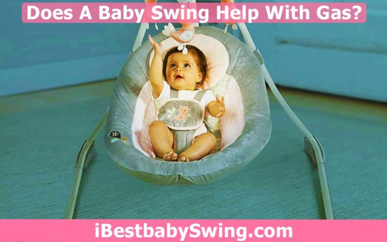 Does Baby Swing Help With Gas? How Can You Solve This Issue?