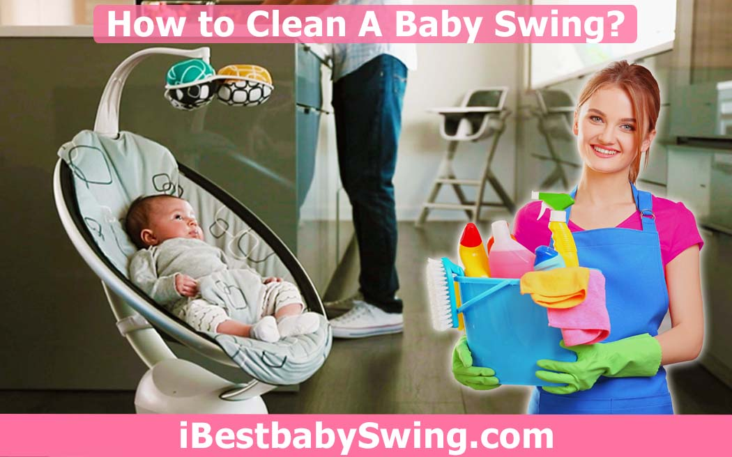 How to clean baby swing by ibestbabyswing.com
