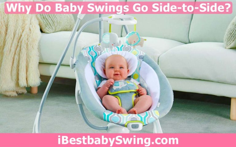 Why Do Baby Swings Go Side to Side Motion? Find Out All Reasons