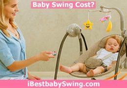 How Much Does A Baby Swing Cost? Find Out Complete Price Range