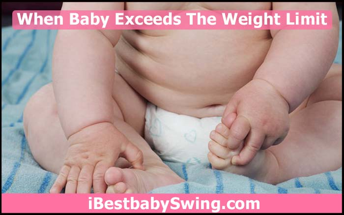 When baby exceeds the weight limit