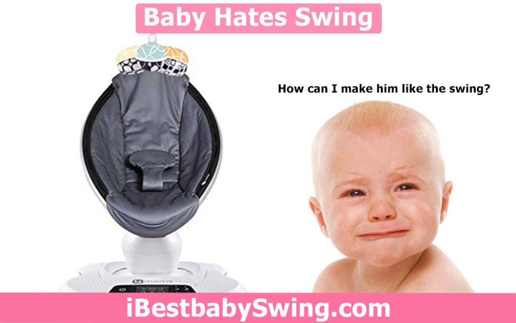 Baby hates swing by ibestbabyswing.com
