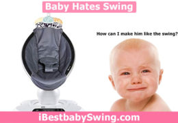 Baby hates swing – How can I get my baby to like the swing?