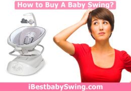 How to Buy A Baby Swing? Complete Guide For Buyers