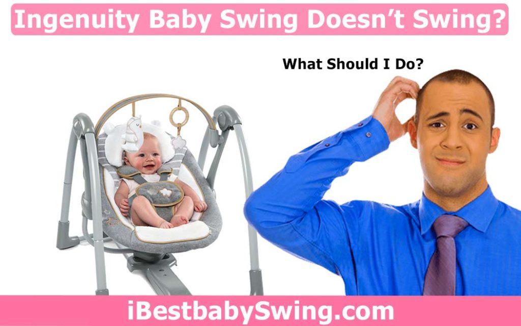 Ingenuity baby swing doesnt swing by ibestbabyswing.com