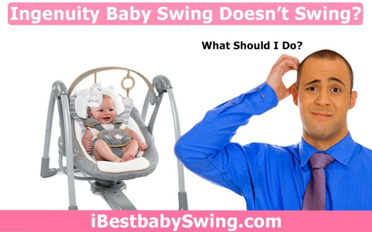 Why Ingenuity Baby Swing Doesn't Swing? Solved With Simple Tricks