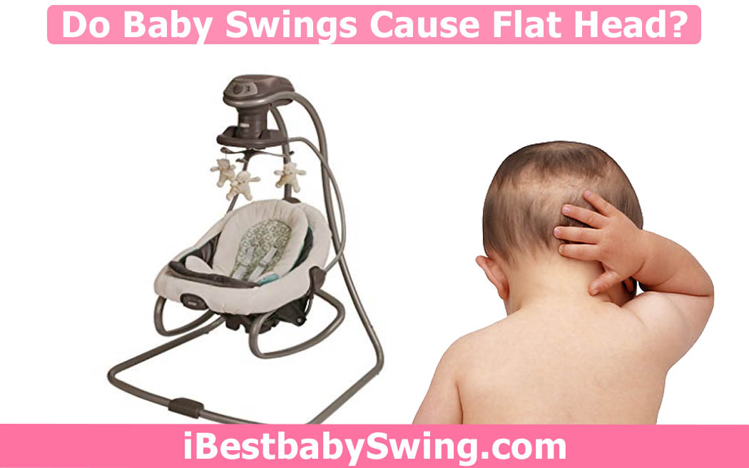 do baby swings cause flat head by ibestbabyswing