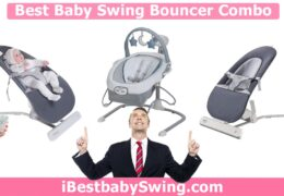 Best Baby Swing Bouncer Combo 2020 – Expert Review of the Top 3