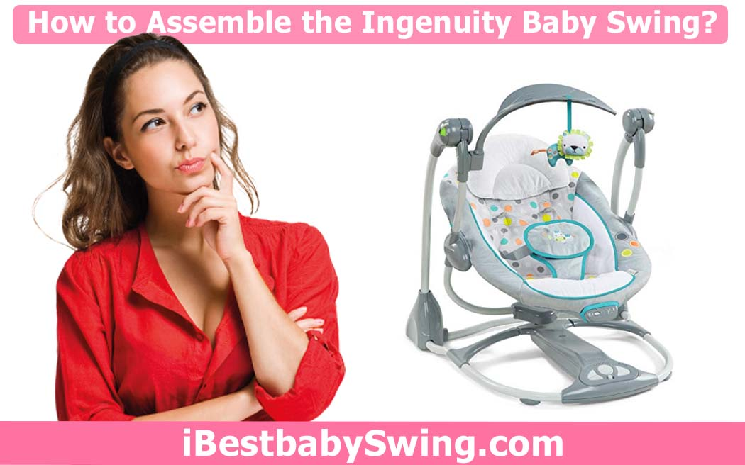 How to Assemble the Ingenuity Baby Swing