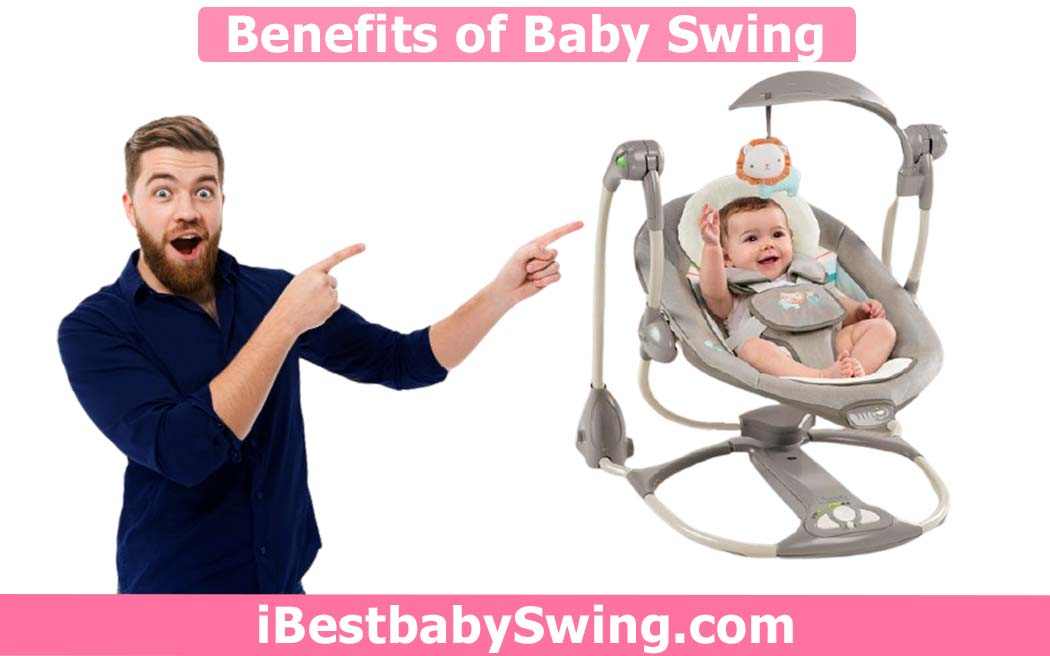 Benefits of Baby Swing To Babies – Find out 5 Major Benefits